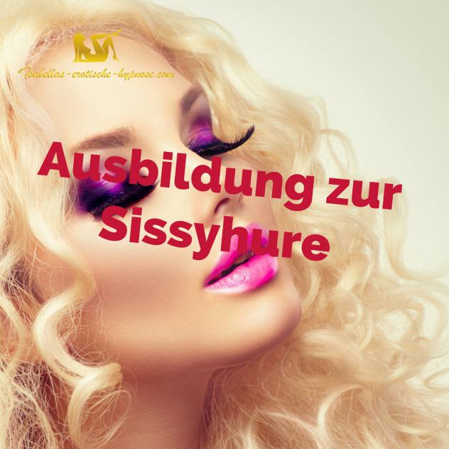 Feminisierung in Hypnose: Ausbildung zur Sissyhure erotische Hypnose