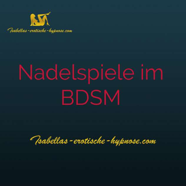 SM Nadelspiele Beitrag Fetisch Blog by Lady Isabella