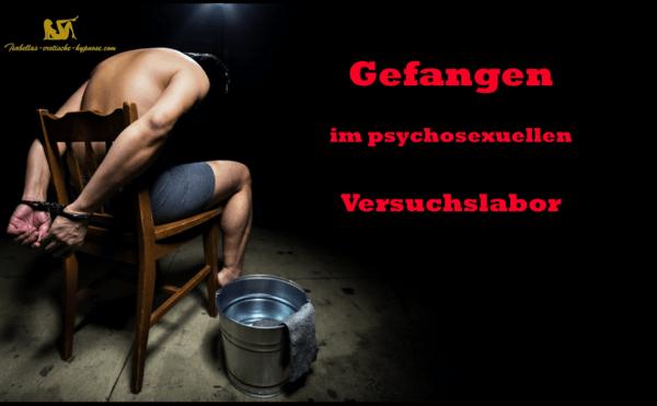 Gefangen im psychosexuellen Versuchslabor Bild dazu