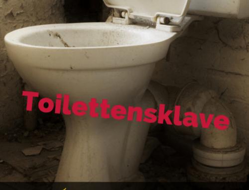 Toilettensklave?