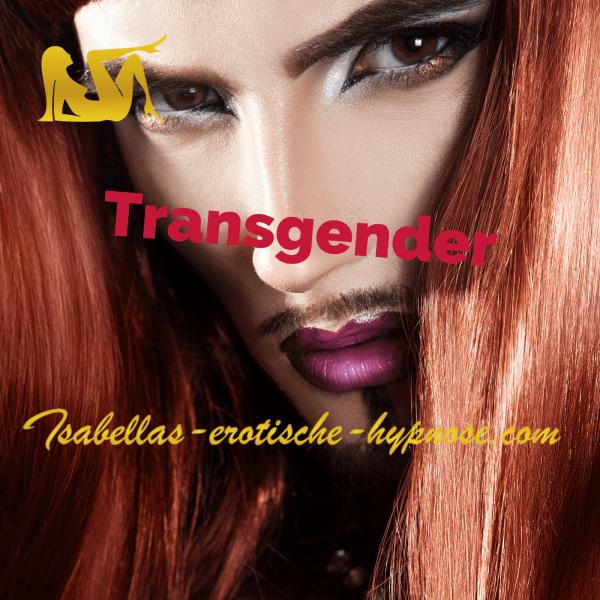 Transgender Hypnosen auf Isabella`s erotische Hypnose