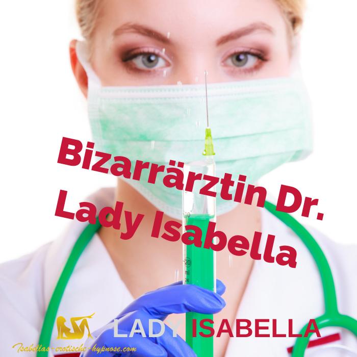Bizarrärztin Dr. Lady Isabella